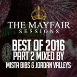 Mista Bibs & Jordan Valleys - Mayfair Session Best of 2016 Part 2