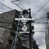 Microondas Radio 95 / Perez mix, Pedro Ladroga & Skyhook, Pimp Flaco, DJ Rashad, DJ Clent, Rootless