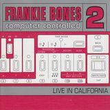 Frankie Bones - Computer Controlled 2