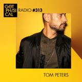 Get Physical Radio #313 mixed by Tom Peters