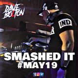 DAVE BOLTON - SMASHED IT #MAY19