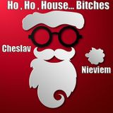 Cheslav Nieviem - Ho , Ho , House... Bitches