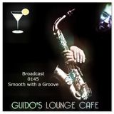 Guido's Lounge Cafe Broadcast 0145 Smooth with a Groove (20141212)