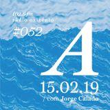 #52 Uma Espécie de Azul @ Rádio Oxigénio (15.02.19) [english version]
