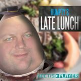Humpty's late lunch 16/4/2017