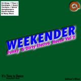 Weekender - Funky & Dirty Electro House Vol 2