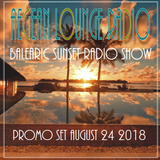 BALEARIC SUNSET SESSIONS - PROMO SET AUGUST 24 2018
