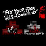 Fix Your Face Vol. 2 Coachella '09 (mp3) - Travis Barker DJ AM -