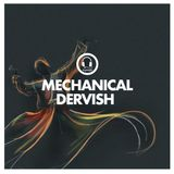 [ Mechanical Dervish ]