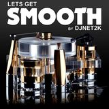 Lets Get Smooth_2013.02.10 by DJNet2k