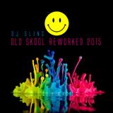 OLD SKOOL REWORKED 2015