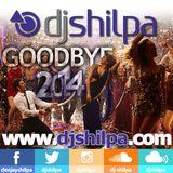 DJ Shilpa - Goodbye 2014, Bollywood Style