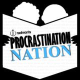 The Procrastination Nation -  Show #9 - 15th of August 2017