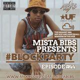 Mista Bibs - #BlockParty Episode 44. (Current R&B, Hip Hop and Dancehall) Social Media - @MistaBibs