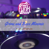 Grime and Bass Minimix by Feel The Funk Disco