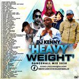 DJ KENNY HEAVY WEIGHT DANCEHALL MIX APR 2020