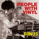 People With Vinyl Bonus #10