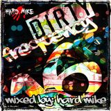 Hard Mike - Dirty Frequency 16