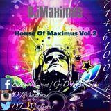 "DJ Maximus ""House Of Maximus"" Vol.2"