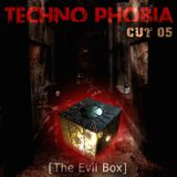 Techno Phobia - CUT 05 [The Evil Box]