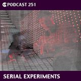 CS Podcast 251: Serial Experiments