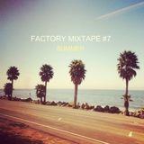 Factory Mixtape #7 - SUMMER