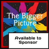 The Bigger Picture - 26th July 2012