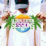 Globalization Sessions Ep. 33 (02.05.18) [SOLO SET]