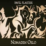 Pavel Plastikk - Liveset @ Nomaden Club Oslo