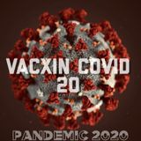 VACXIN COVID 20 - ĐẠI DỊCH 2020