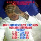 ANGEL CAMORRA'S HYPE IT UP RAW DANCEHALL SHOW 14th MAY - WORLD BOSS RADIO 2014