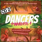 CD 2 Dancers Paradise vol 1 Best of 2016 Mixed by D-One