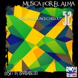 Musica por el Alma 52 - Chillout & Lounge Sensation - DjSet by BarbaBlues