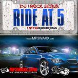 DJ I Rock Jesus Presents Ride At 5