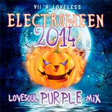VII and Loveless - ELECTROWEEN 2014 (LoveSoul) PURPLE Mix)