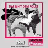 Dab & Hit Dem Folks (2016 Mix)  Vol. 1