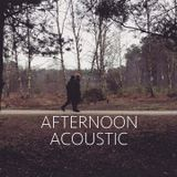 Afternoon Acoustic - Episode 3