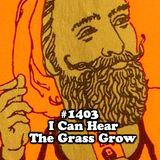 #1403: I Can Hear The Grass Grow