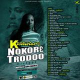 KARAMANTI NOKORE TRODOO MIXTAPE Hosted By Nana Dubwise