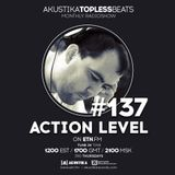 Action Level - Akustika Topless Beats 137 - August 2019