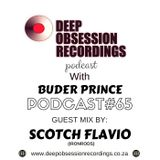 Deep Obsession Recordings Podcast with  Buder Prince Podcast 65 Guest Mix by  Scotch Flavio