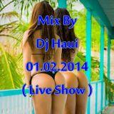 Mix By Dj Haui 01.02.2014 ( Live Show )