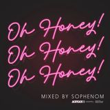 Oh Honey! Mixed By Sophenom