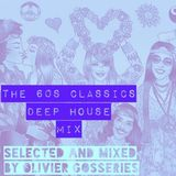 The 60s Classics Deep House Mix !  selected and mixed by Olivier Gosseries
