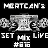 Mertcan's Set Live MiX #016