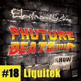 Phuture Beats Show #18 by Liquitek @ Kos.Mos.Music.Lab. 15.10.14.