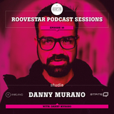Lobert pres. ROOVESTAR PODCAST-SESSIONS | Episode 10 - with ★Danny Murano