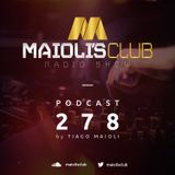 Maioli's Club Radio Show #278
