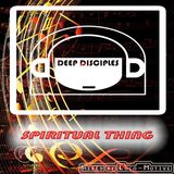 Spiritual Thing mixed by Loco-Motive (DeepDisciples)