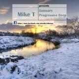 Mike T ►January Progressive Deep